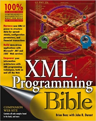 XML Programming Bible, 2003, Brian Benz with John R. Durant
