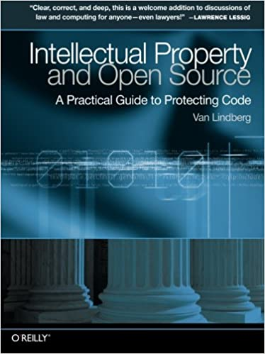 Intellectual Property And Open Source A Practical Guide To Protecting Code - Van Lindberg