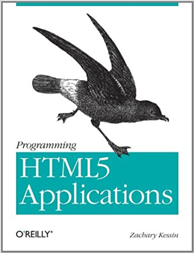 Programming HTML5 Applications: Building Powerful Cross-Platform Environments in JavaScript