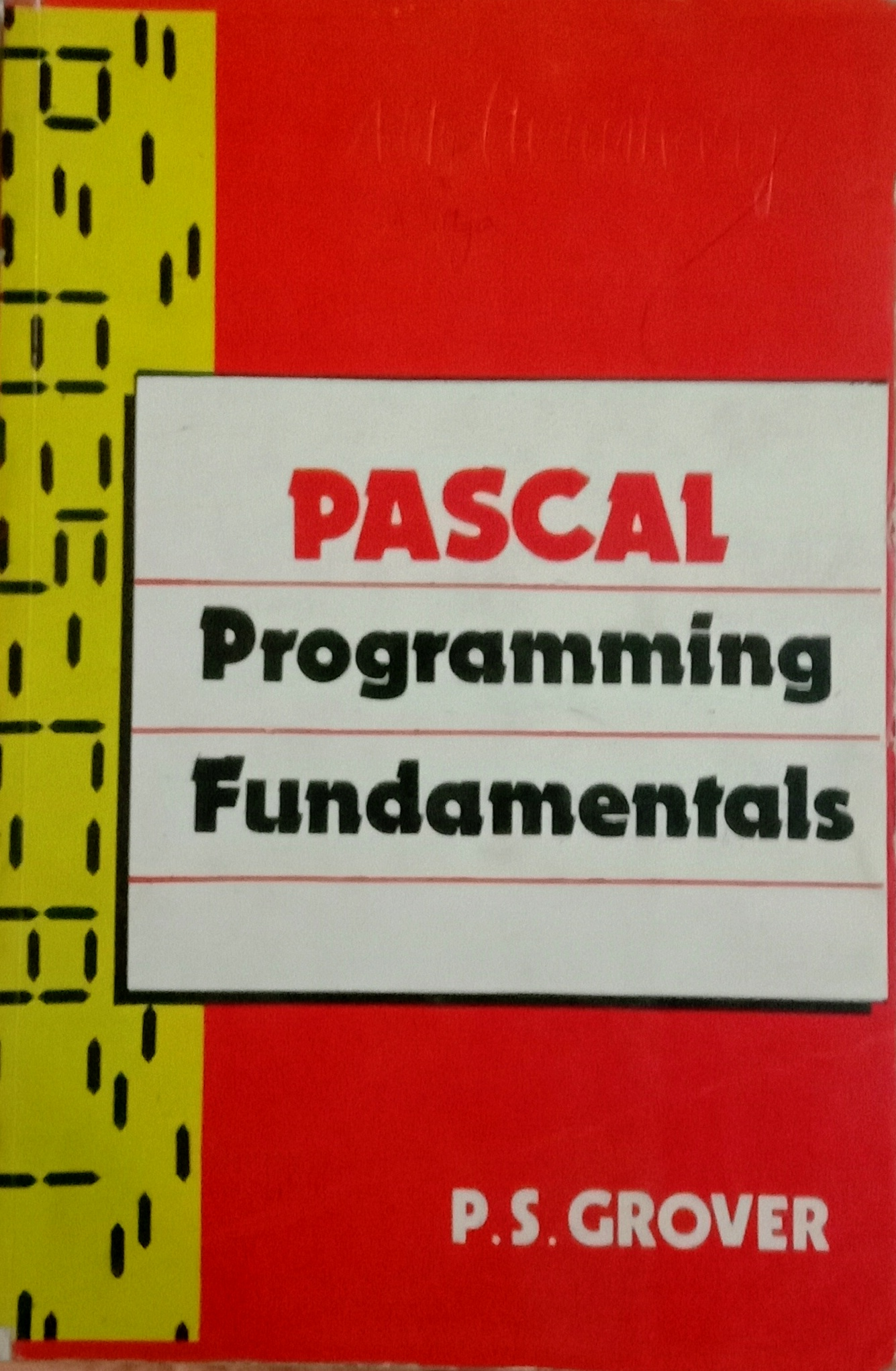 PASCAL Programming Fundamentals by P. S. Grover