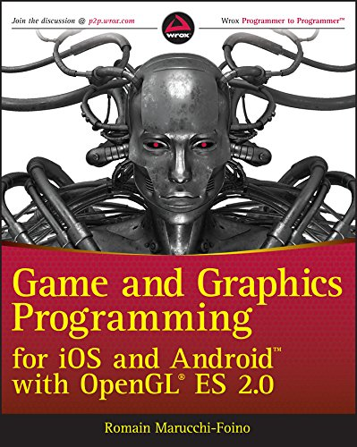 Game and Graphics Programming for iOS and Android with OpenGL ES 2.0 by Romain Marucchi-Foino