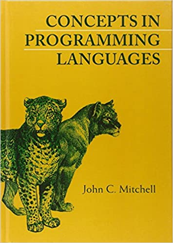 Concepts in Programming Languages by John C. Mitchell