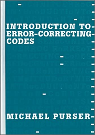 Introduction to Error Correcting Codes by Michael Purser