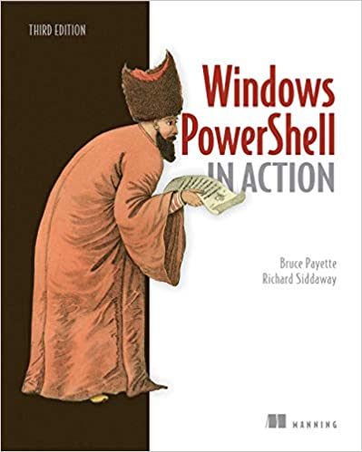 Windows PowerShell in Action, Third Edition by Bruce Payette, Richard Siddaway