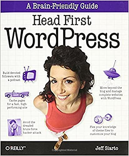 Head First WordPress: A Brain-Friendly Guide to Creating Your Own Custom WordPress Blog by Jeff Siarto