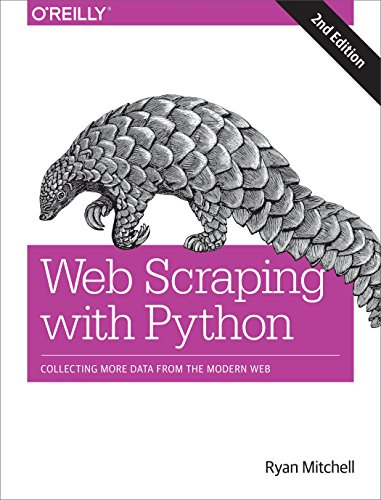 Web Scraping with Python: Collecting More Data from the Modern Web by Ryan Mitchell