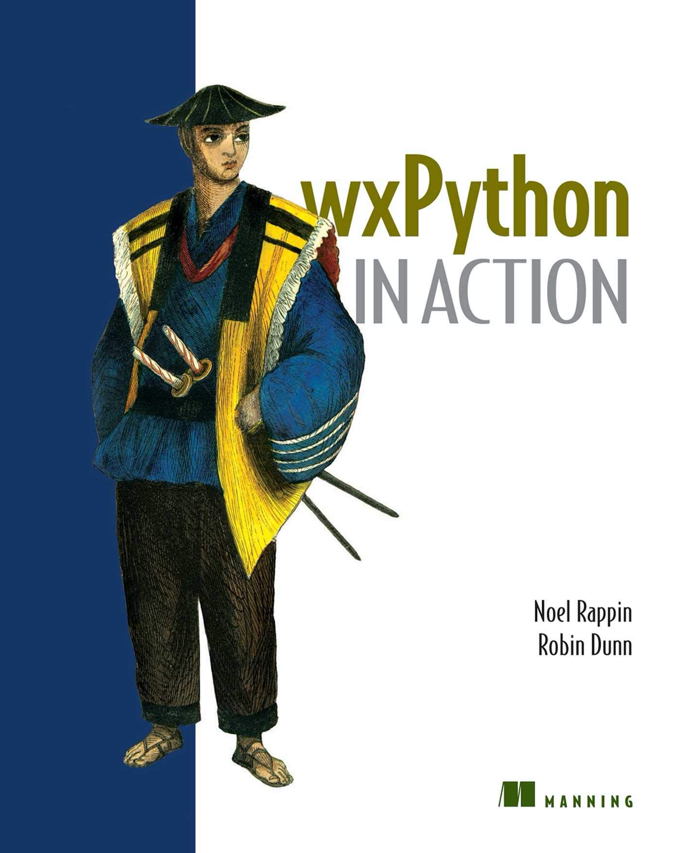 Wxpython in Action by Noel Rappin, Robin Dunn
