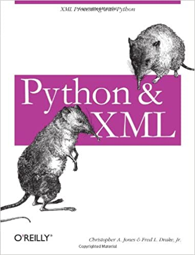 Python & XML: XML Processing with Python by Christopher A Jones