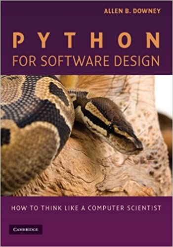 Python for Software Design: How to Think Like a Computer Scientist by Allen B. Downey