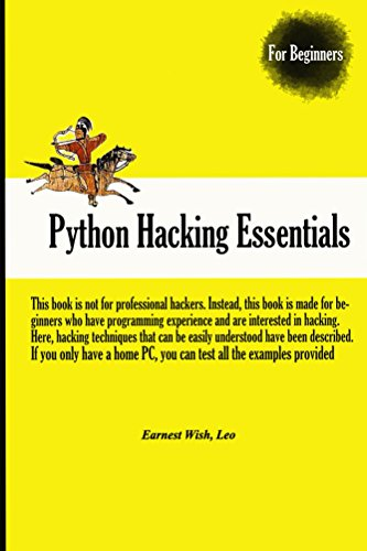 Python Hacking Essentials by Earnest Wish and Leo