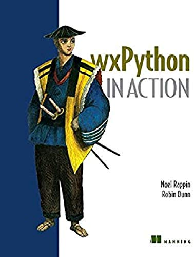wxPython in Action by Noel Rappin and Robin Dunn