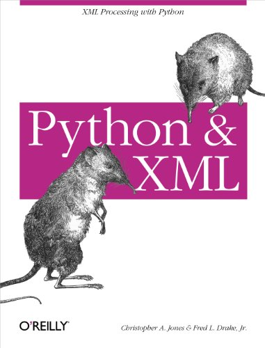 Python & XML: XML Processing with Python by Christopher A. Jones and Jr Drake Fred L.