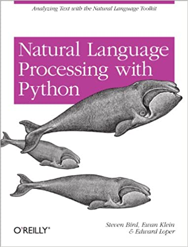 Natural Language Processing with Python: Analyzing Text with the Natural Language Toolkit by Steven Bird , Ewan Klein