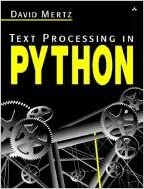Text Processing in Python by David Mertz , Mike Hendrickson