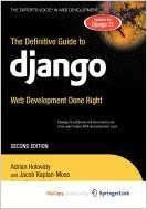 The Definitive Guide to Django: Web Development Done Right by Adrian Holovaty, Jacob Kaplan-Moss