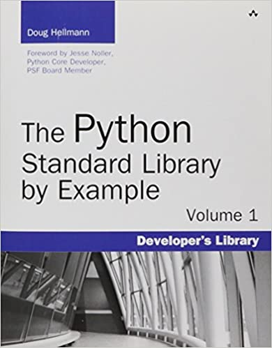 The Python Standard Library by Example by Doug Hellmann