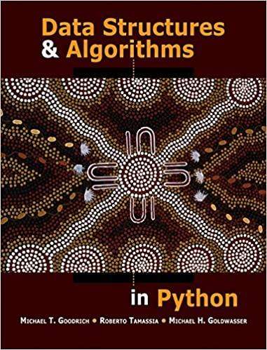 Data Structures and Algorithms in Python by Michael T. Goodrich , Roberto Tamassia