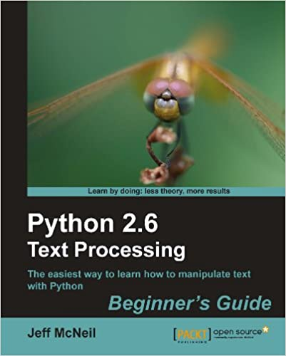 Python 2.6 Text Processing: Beginners Guide by Jeff McNeil
