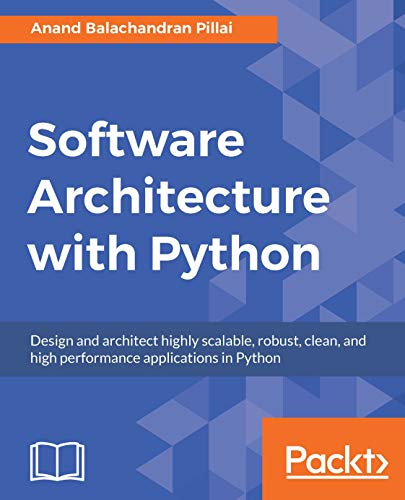 Software Architecture with Python by Anand Balachandran Pillai