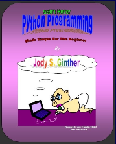 Start Here: Python Programming for Beginners by Jody Scott Ginther