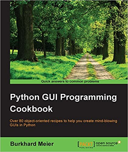 Python GUI Programming Cookbook by Burkhard A. Meier