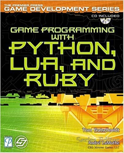 Game Programming with Python, Lua, and Ruby by Tom Gutschmidt