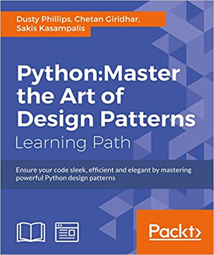 Python: Master the Art of Design Patterns by Dusty Phillips, Chetan Giridhar