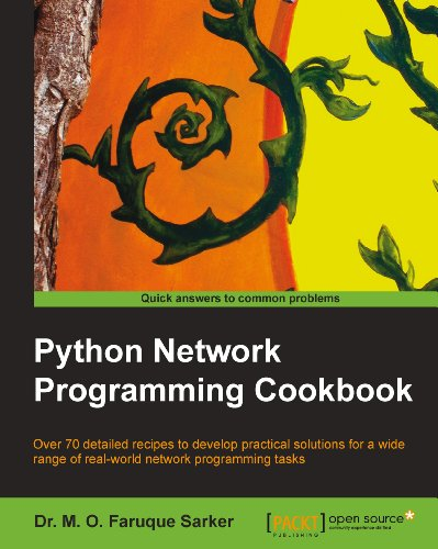Python Network Programming Cookbook by Dr. M. O. Faruque Sarker