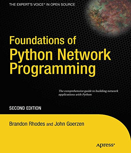 Foundations of Python Network Programming: The comprehensive guide to building network applications with Python by John Goerzen, Tim Bower