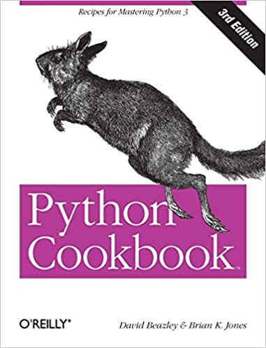Python Cookbook. Third Edition, 2013 by David Beazley, Brian K. Jones