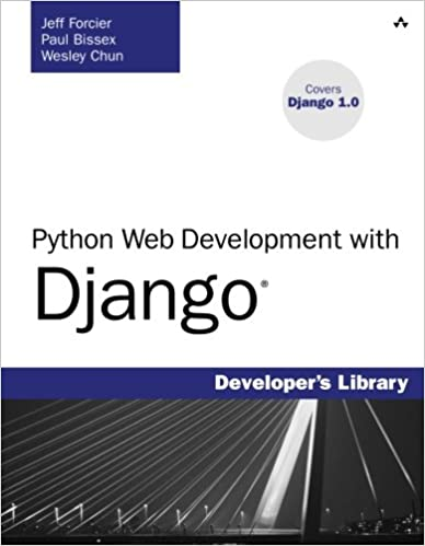 Python Web Development with Django by Jeff Forcier, Paul Bissex, Wesley Chun