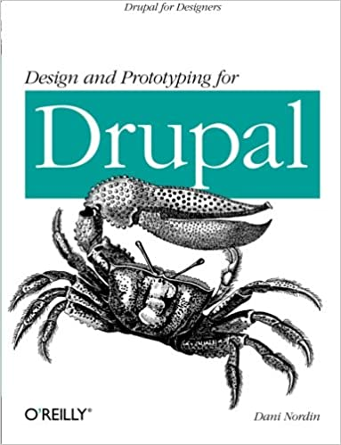 Design and Prototyping for Drupal: Drupal for Designers by Dani Nordin