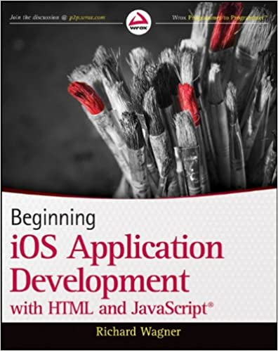 Beginning iOS Application Development with HTML and JavaScript by Richard Wagner