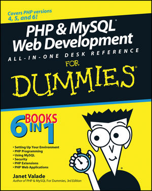 PHP and MySQL Web Development All-in-One Desk Reference For Dummies by Janet Valade