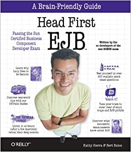 Head First EJB (Brain-Friendly Study Guides; Enterprise JavaBeans) by Kathy Sierra, Bert Bates