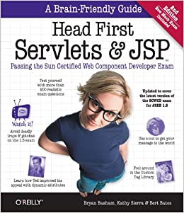 Head First Servlets and JSP: Passing the Sun Certified Web Component Developer Exam by Bryan Basham, Kathy Sierra, Bert Bates