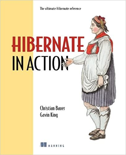 Hibernate in Action (In Action series) Paperback by Christian Bauer, Gavin King