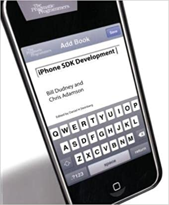 iPhone SDK Development by Bill Dudney and Christopher Adamson