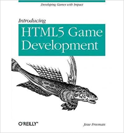 Introducing HTML5 Game Development Developing Games With Impact by Jesse Freeman