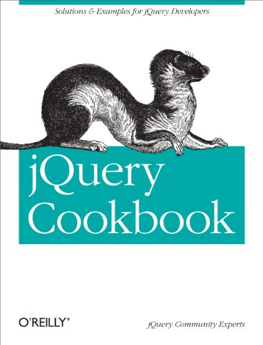 jQuery Cookbook: Solutions & Examples for jQuery Developers by Cody Lindley