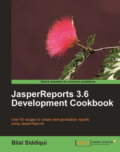 JasperReports 3.6 Development Cookbook by Bilal Siddiqui