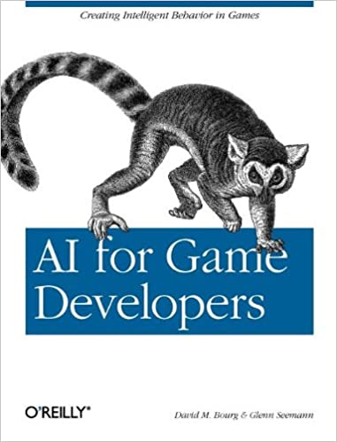 AI for Game Developers: Creating Intelligent Behavior in Games by David M. Bourg , Glenn Seemann
