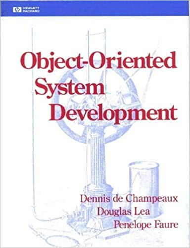 Object-Oriented System Development by Dennis deChampeaux, Doug Lea, Penelope Faure
