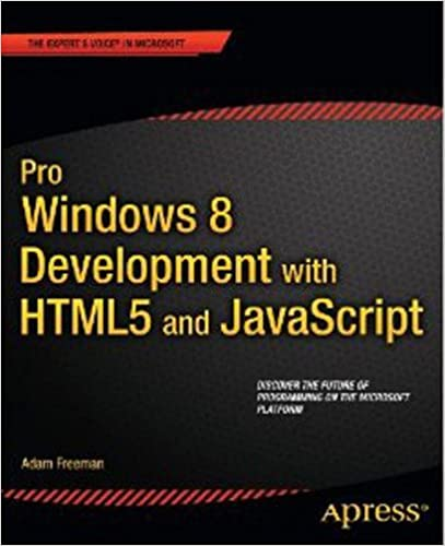 Pro Windows 8 Development with HTML5 and JavaScript (Expert's Voice in Microsoft) by Adam Freeman