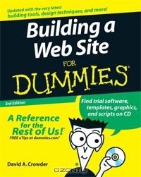 Building a Web Site For Dummies. 2rd Edition by David A. Crowder