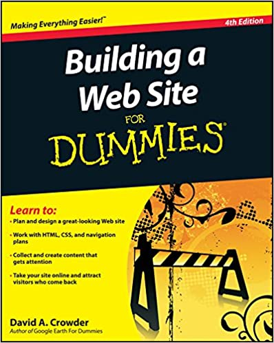 Building a Web Site For Dummies. 4th Edition by David A. Crowder