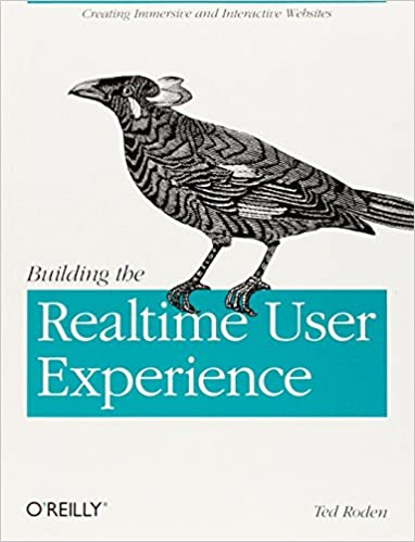 Building the Realtime User Experience: Creating Immersive and Interactive Websites by Ted Roden