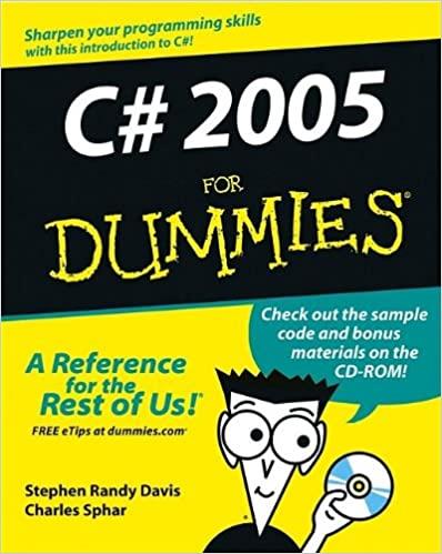 C# 2005 For Dummies by Stephen Randy Davis, Chuck Sphar