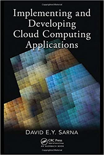 Implementing and Developing Cloud Computing Applications by David E. Y. Sarna