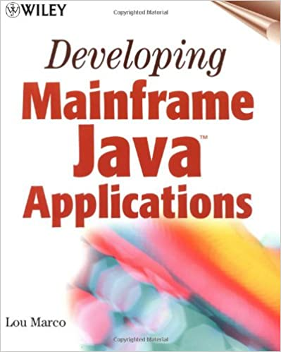 Developing Mainframe Java Applications by Lou Marco